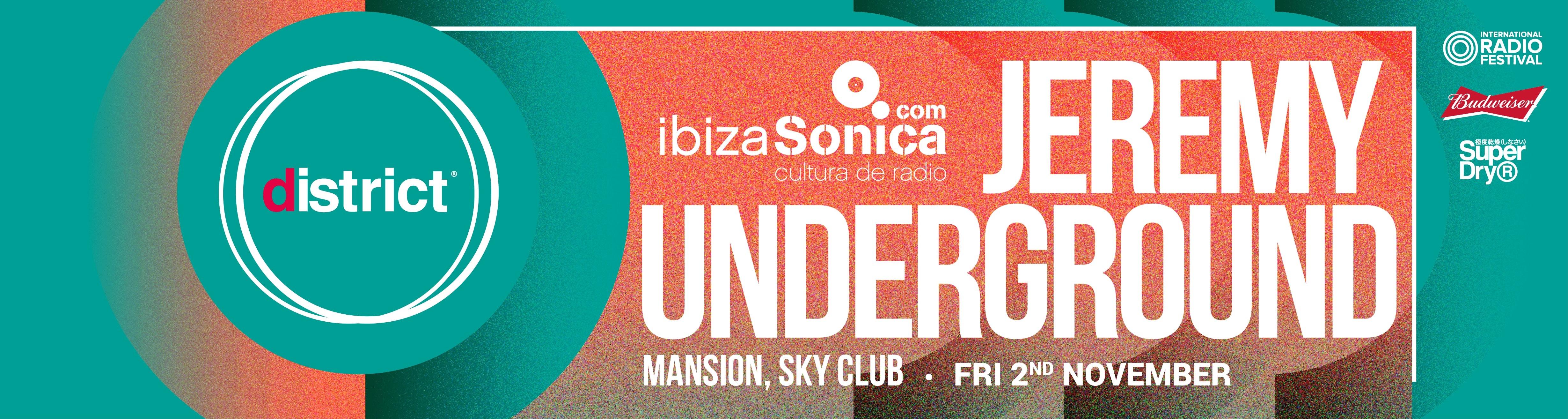 district x Ibiza Sonica Radio present Jeremy Underground
