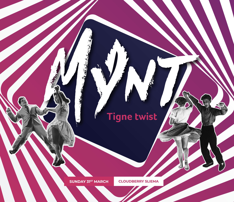 MYNT // Tigne Twist
